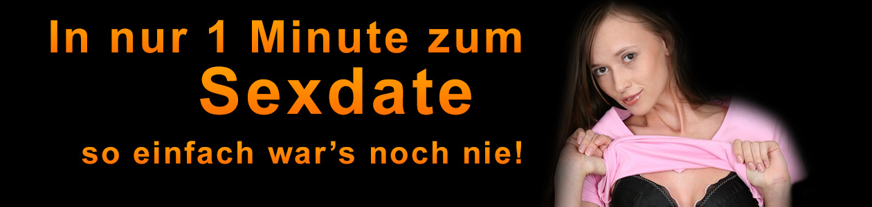 In nur 1 Minute zum Sexdate